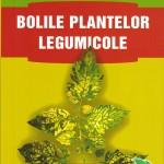 Bolile plantelor legumicole - Editura Ceres